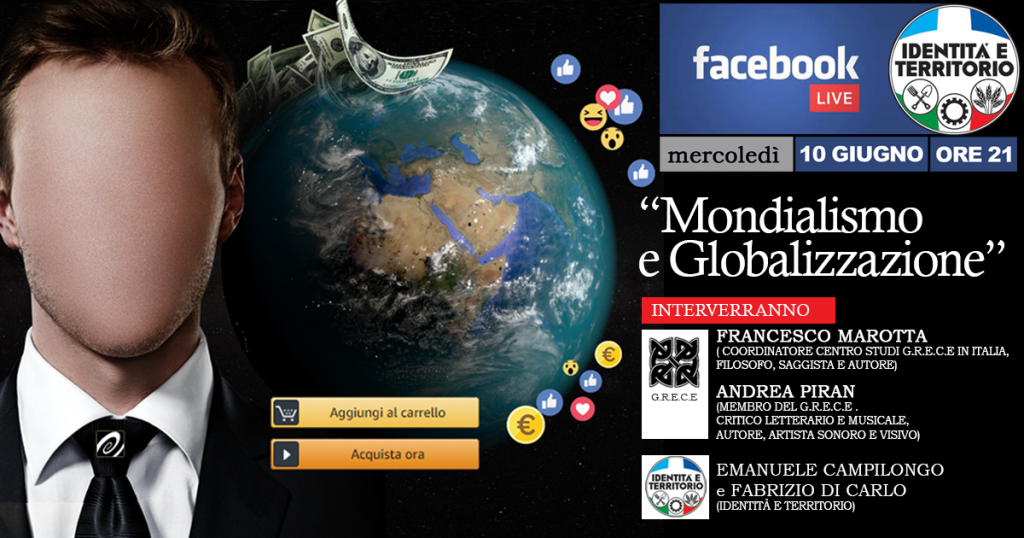 Diretta del 10 giugno sul tema Mondialismo e Globalizzazione.
